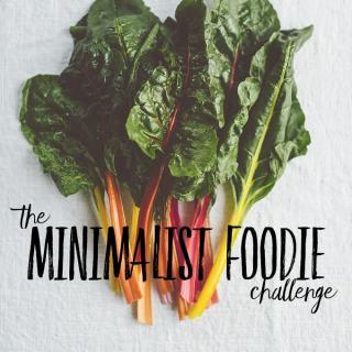 The Minimalist Foodie Challenge