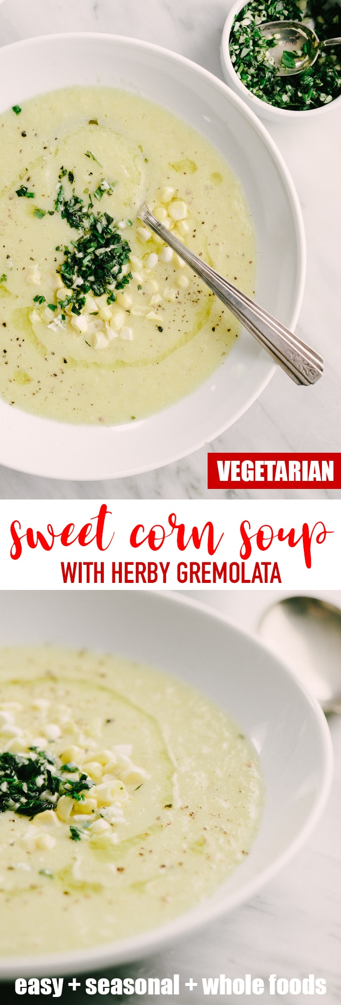 This recipe for sweet corn soup with gremolata captures everything I love about summer - tender sweet corn, fresh savory herbs, bright flavor, and endless nostalgia. It's an easy weeknight meal that is naturally vegetarian and gluten-free. #vegetarian #glutenfree #wholefoods #realfood #soup #summer #corn