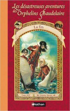 Orphelins Baudelaire, t13, La Fin (couverture)