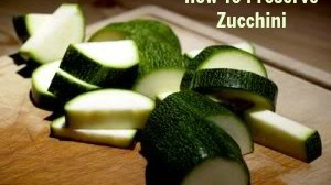 Replacing the Grocery Store Challenge Day 17- How to Preserve Zucchini