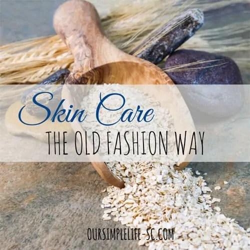 skin care the old fashion way