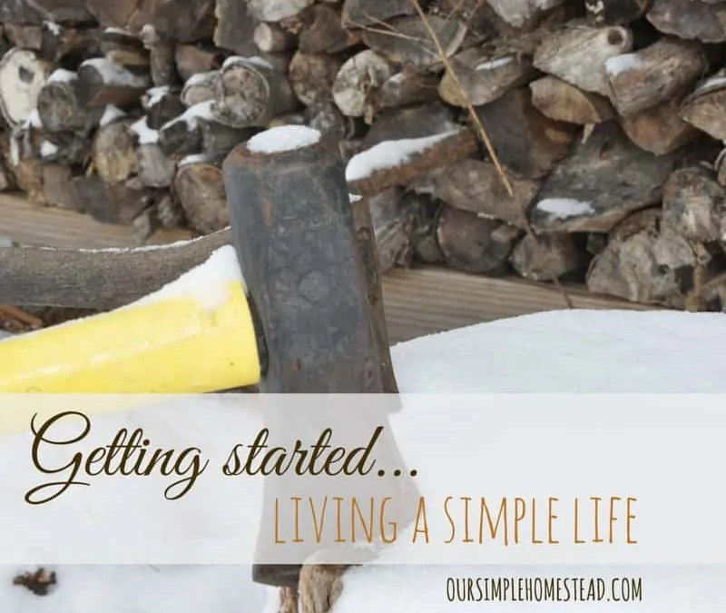 Getting started living a simple life.