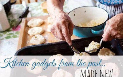 Kitchen Gadgets from the Past Made New