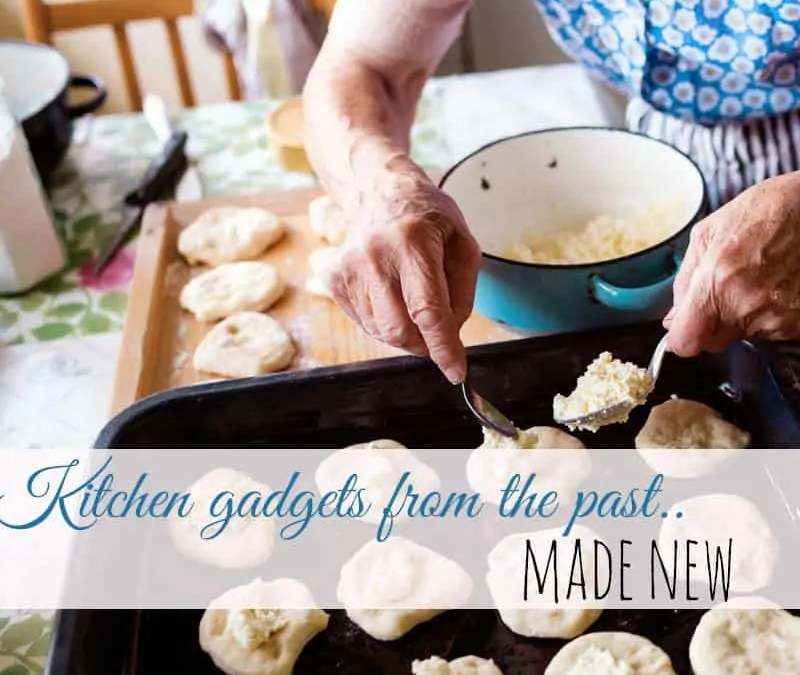 Kitchen Gadgets Made New