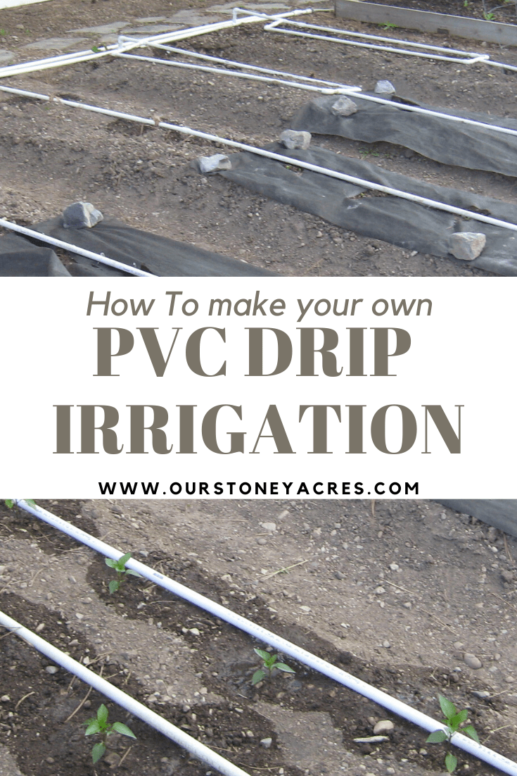 Pvc Drip Irrigation System For Your Garden Our Stoney Acres