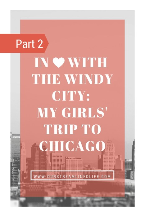 In Love with the Windy City Part 2 | Our Streamlined Life