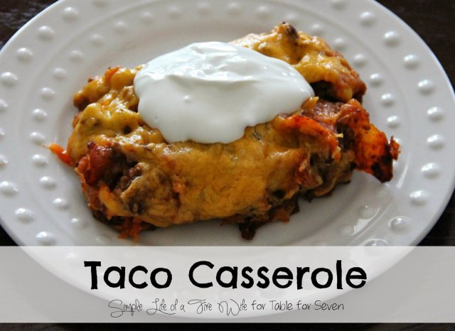 Taco Casserole-Guest Post: Simple Life of a Fire Wife