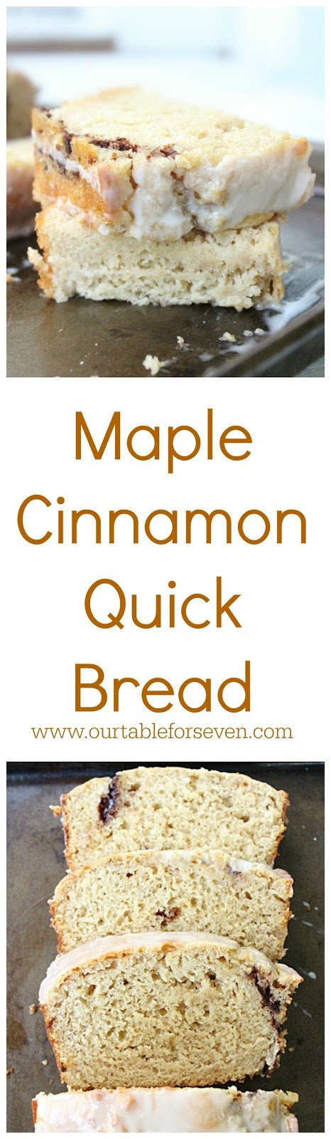 Maple Cinnamon Quick Bread from Table for Seven