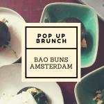 Bao Buns Amsterdam Pop Up Brunch at Marvin on the Kinkerstraat