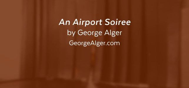 An Airport Soiree