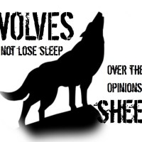 Free Printable - Wolves Do Not Lose Sleep Over the Opinions of Sheep