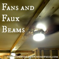 Adding Faux Beams, Lights, and Fans Upstairs