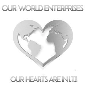 Our World Enterprises LLC ~ Our Hearts Are In I.T.!