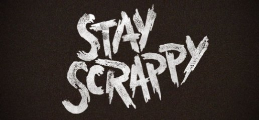 Stay Scrappy