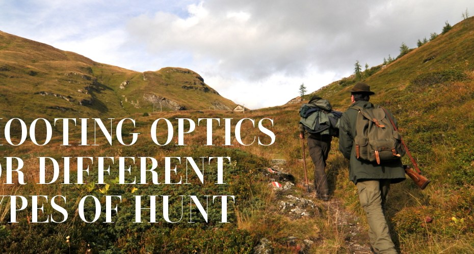 Shooting optics for different types of hunts