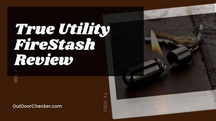 True Utility FireStash Review – Fantastic Keychain EDC Fire Starter