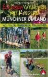Erlebniswandern mit Kindern Muenchner Berge