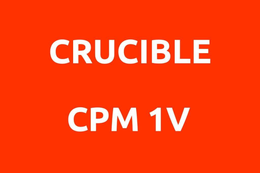CRUCIBLE-CPM-1V-Datenblatt