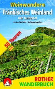 Rother Wanderbuch - Weinwandern im Fränkischen Weinland