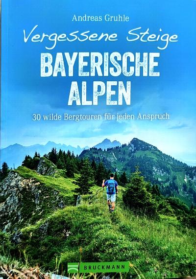 Buchbesprechung Vergessene Steige Bayerische Alpen