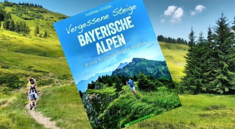 Vergessene Steige Bayerische Alpen Andreas Gruhle