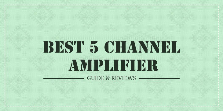 best 5 channel amp