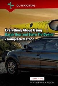Everything About Using Kayak Bow and Stern Tie Downs