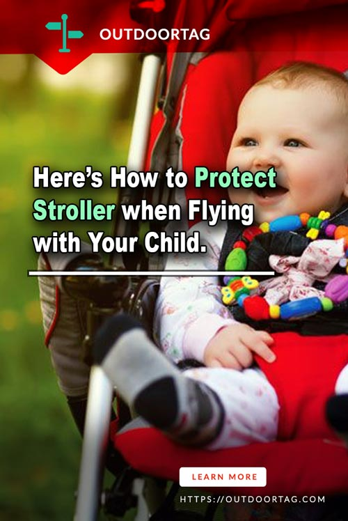 Here's How to Protect Stroller when Flying with Your Child.