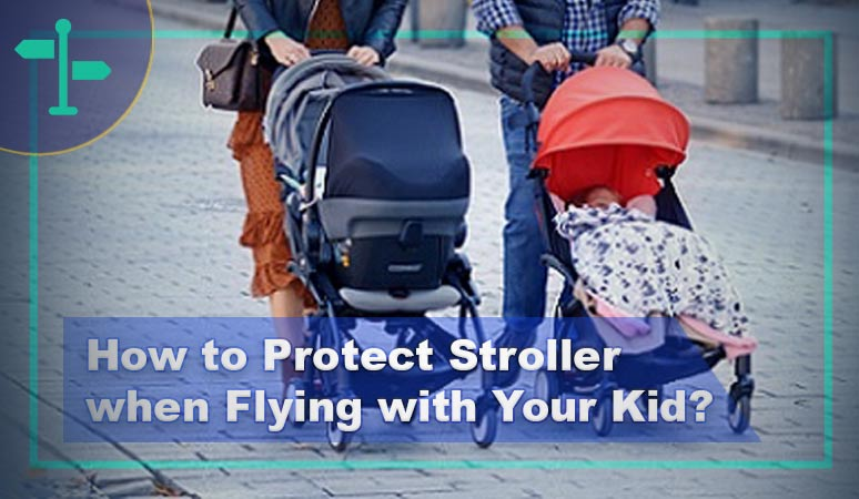 Here's How to Protect Stroller when Flying