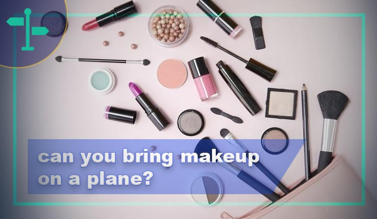 Can You Bring Makeup on a Plane & Exactly Which One