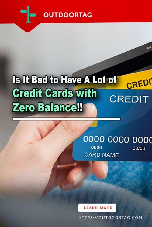 Is It Bad to Have A Lot of Credit Cards with Zero Balance – Let's Discuss?
