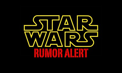 Star Wars Rumor Alert