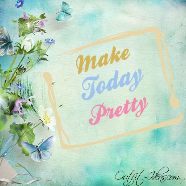 Make today pretty