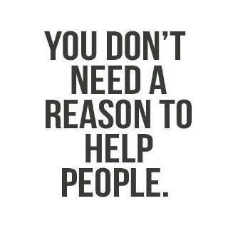 you-dont-need-a-reason-to-help-people