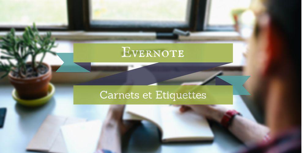 Maîtriser carnets et étiquettes sous Evernote