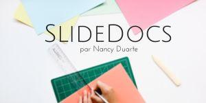 SlideDocs, de Nancy Duarte, entre présentation et document