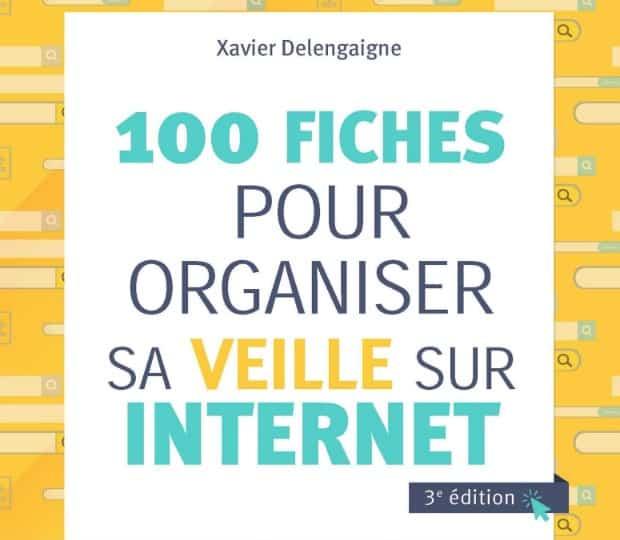 100 Fiches Pour Organiser Sa Veille Sur Internet Les