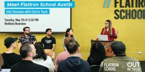 Out in Tech ATX: Meet Flatiron School (Info Session) @ WeWork Westview | Austin | Texas | US