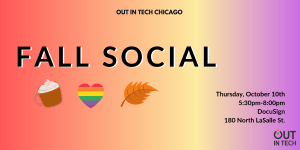 Out in Tech CHI | Fall Social at DocuSign @ DocuSign | Chicago | IL | US