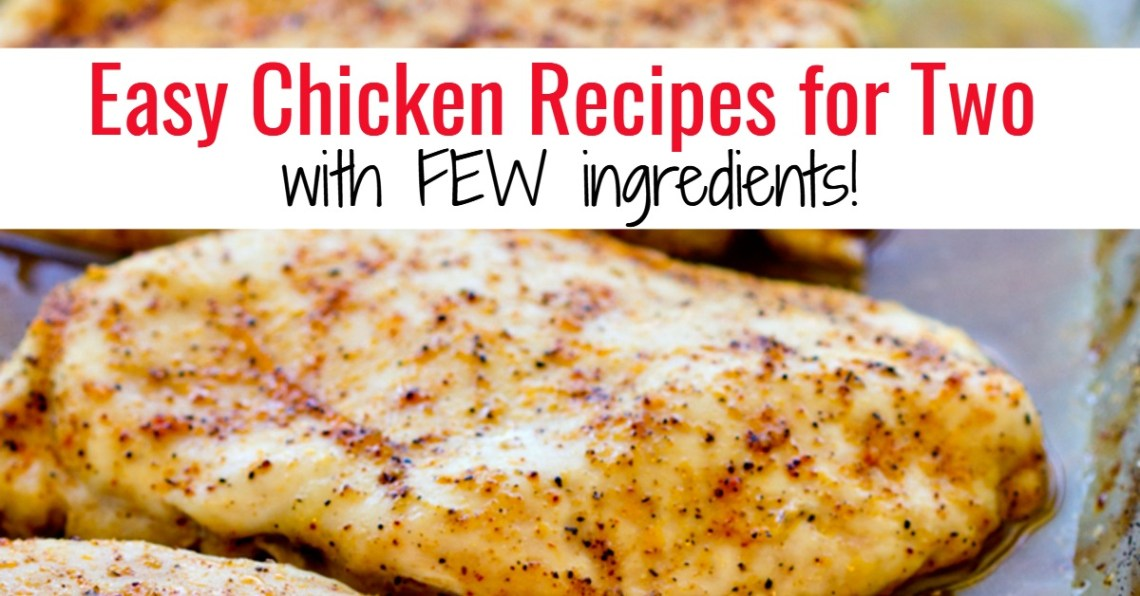 Easy Chicken Dinner Recipes for Two With FEW Ingredients