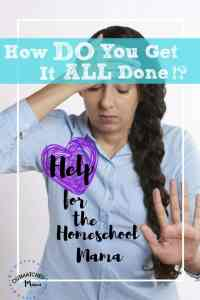 How do you get it all done? | Help for the homeschooling mama who has ever wondered how the other mom accomplishes everything