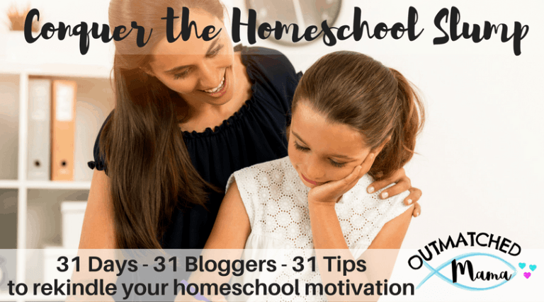 Conquer the homeschool slump | Homeschool blog party | rekindle your motivation | Get back into the homeschooling groove