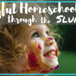 Joyful Homeschooling through the Slump