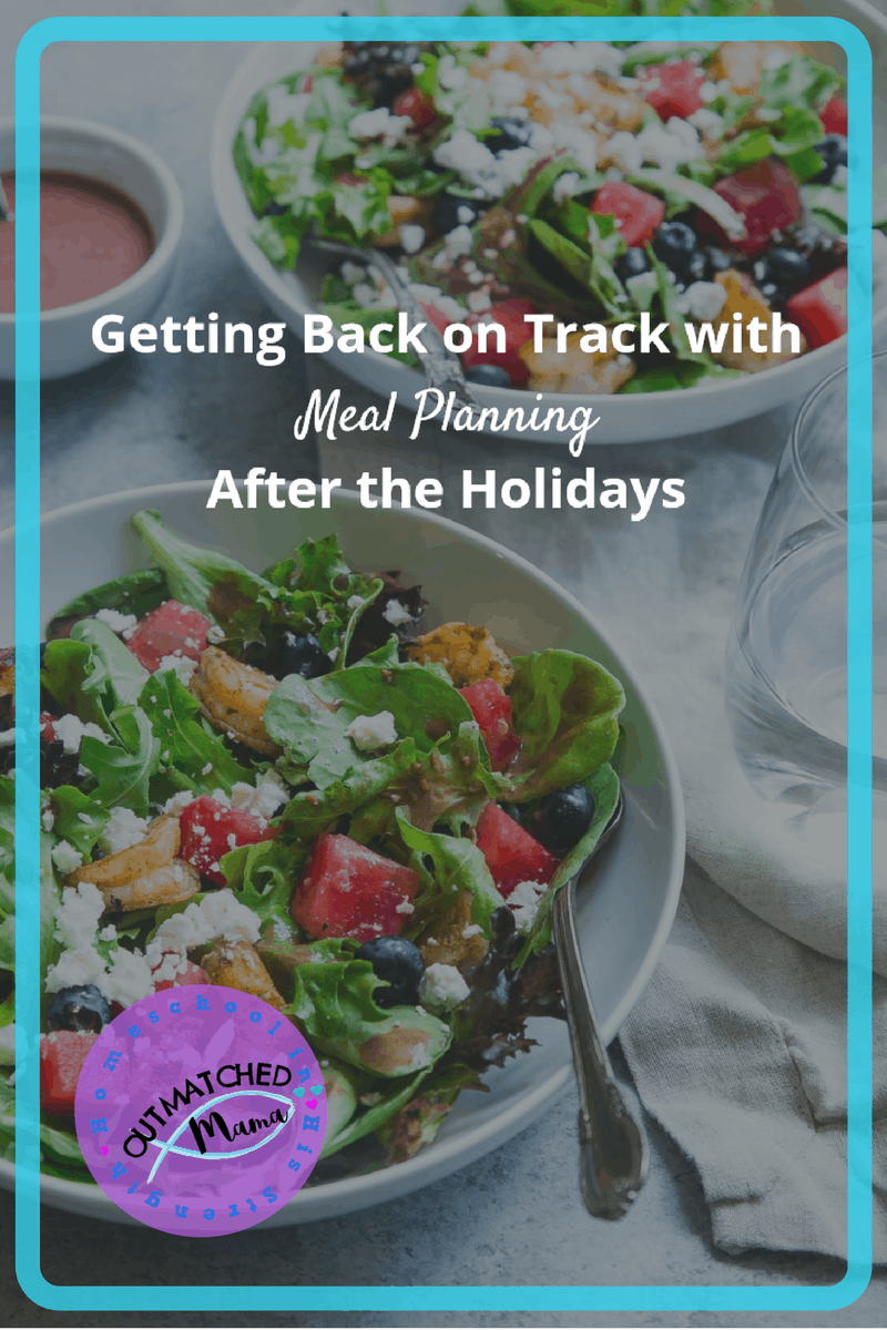 Meal planning   Getting back on track with meal planning after the holidays   after holiday meal planning   getting your homeschool back on track   conquer the homeschool slump   overcome the homeschool slump with meal planning