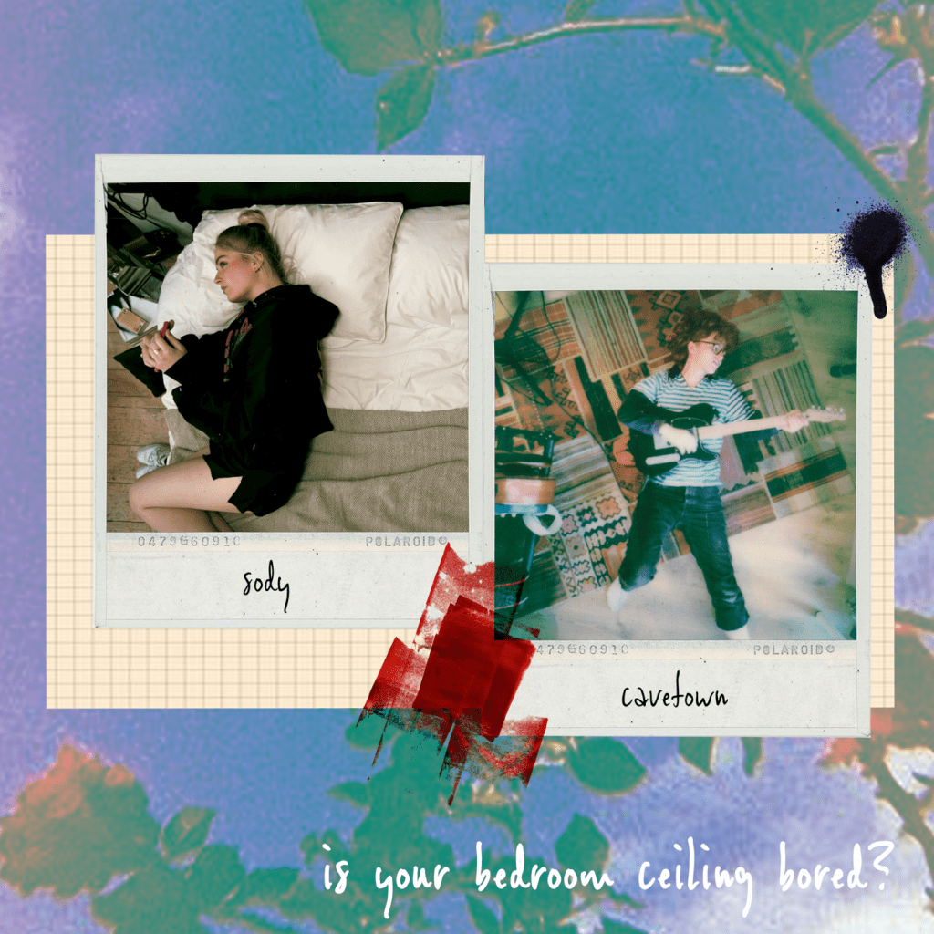 Sody x Cavetown - is your bedroom ceiling bored?