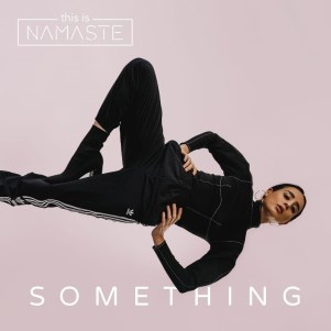 thisisNAMASTE - Something