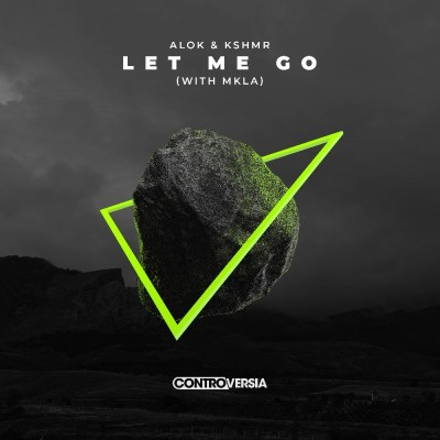 ALOK & KSHMR (WITH MKLA) LET ME GO
