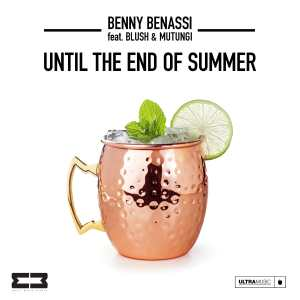 Benny Benassi feat. Blush & Mutungi - Until The End Of Summer