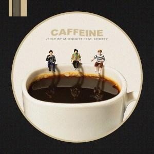 Fly By Midnight feat. Shoffy - Caffeine