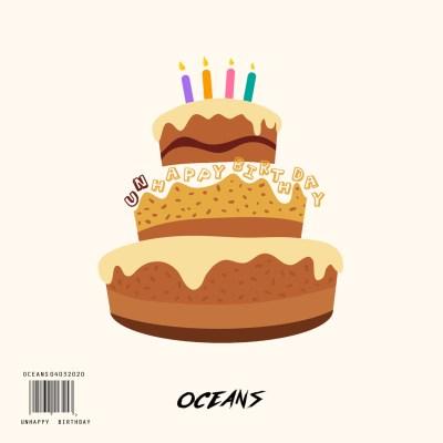 Oceans - Unhappy Birthday